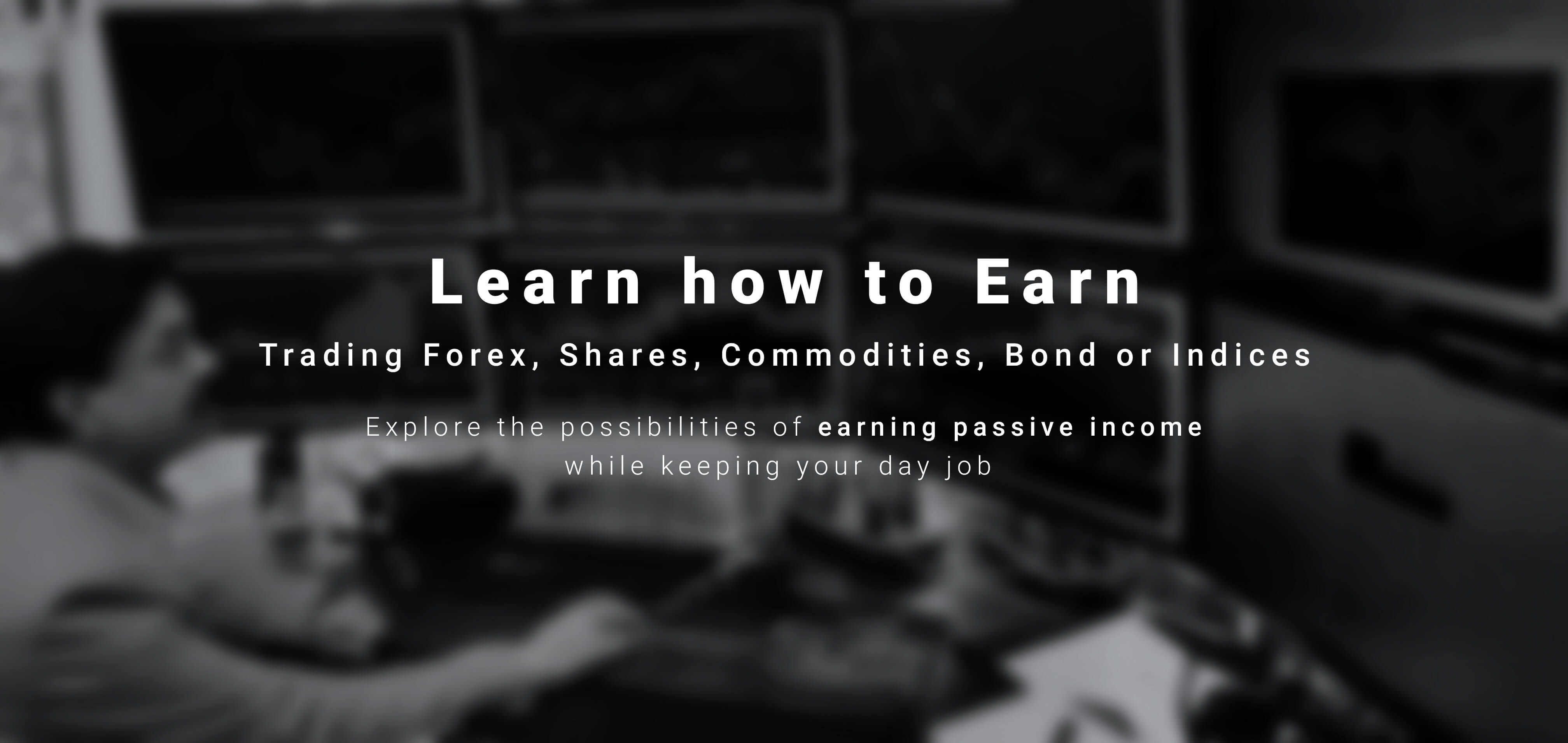 Learn how to Trade Forex, Shares, Commodities, Cryptos, Bonds, Indices